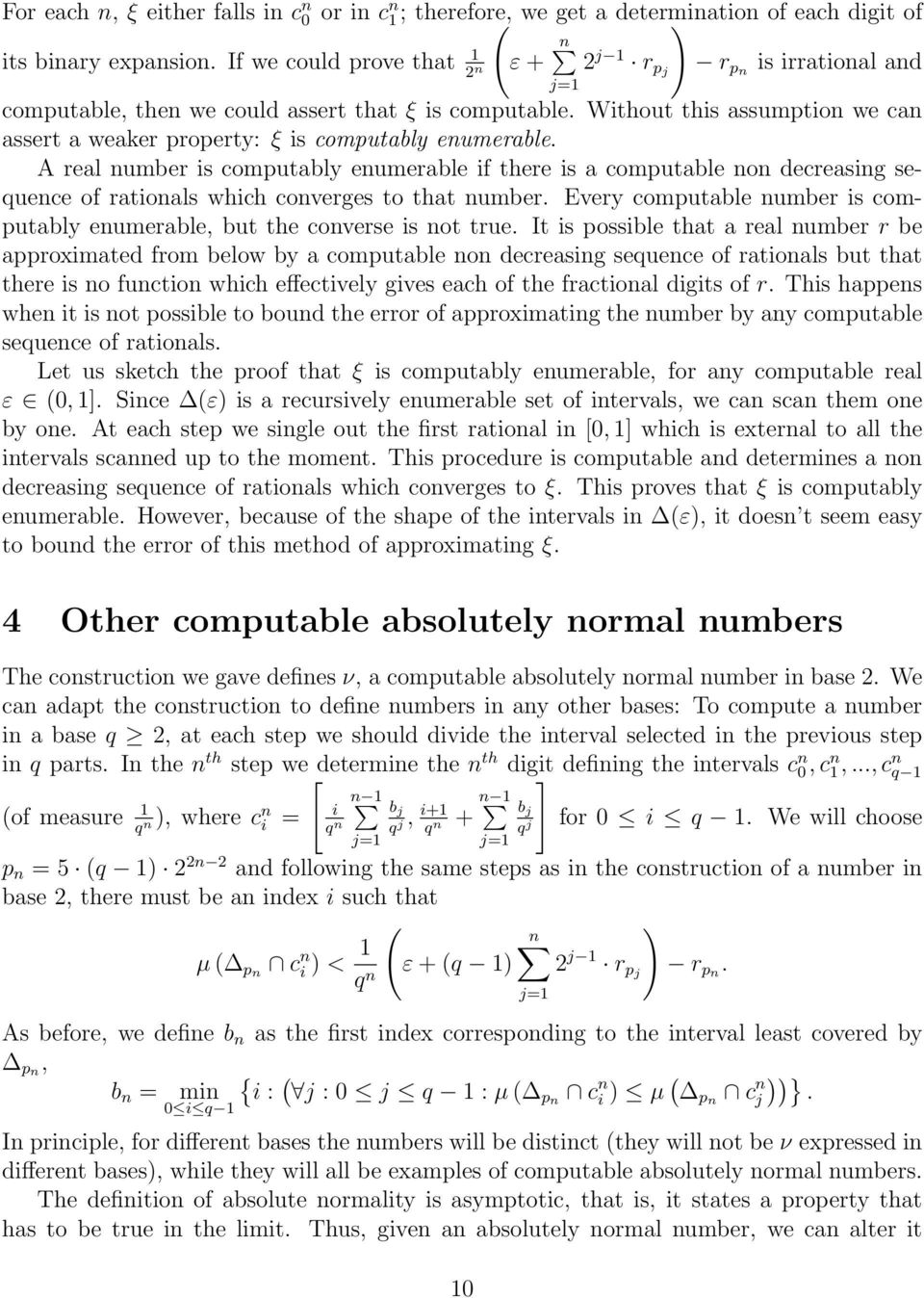 A real number is computably enumerable if there is a computable non decreasing sequence of rationals which converges to that number.