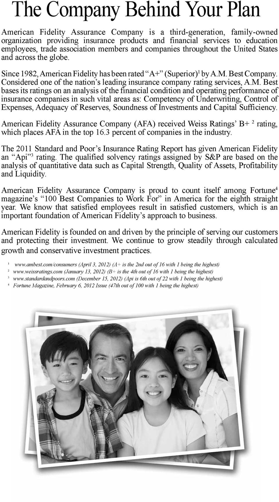 Considered one of the nation s leading insurance company rating services, A.M.