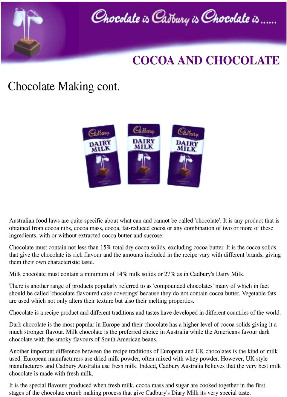 Chocolate must contain not less than 15% total dry cocoa solids, excluding cocoa butter.