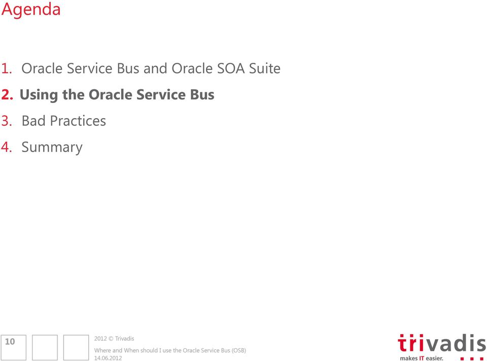 Using the Oracle Bus 3.
