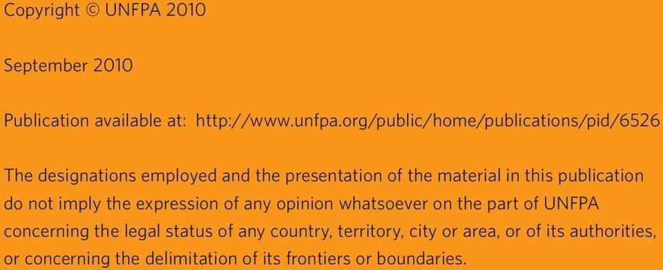 this publication do not imply the expression of any opinion whatsoever on the part of UNFPA concerning the