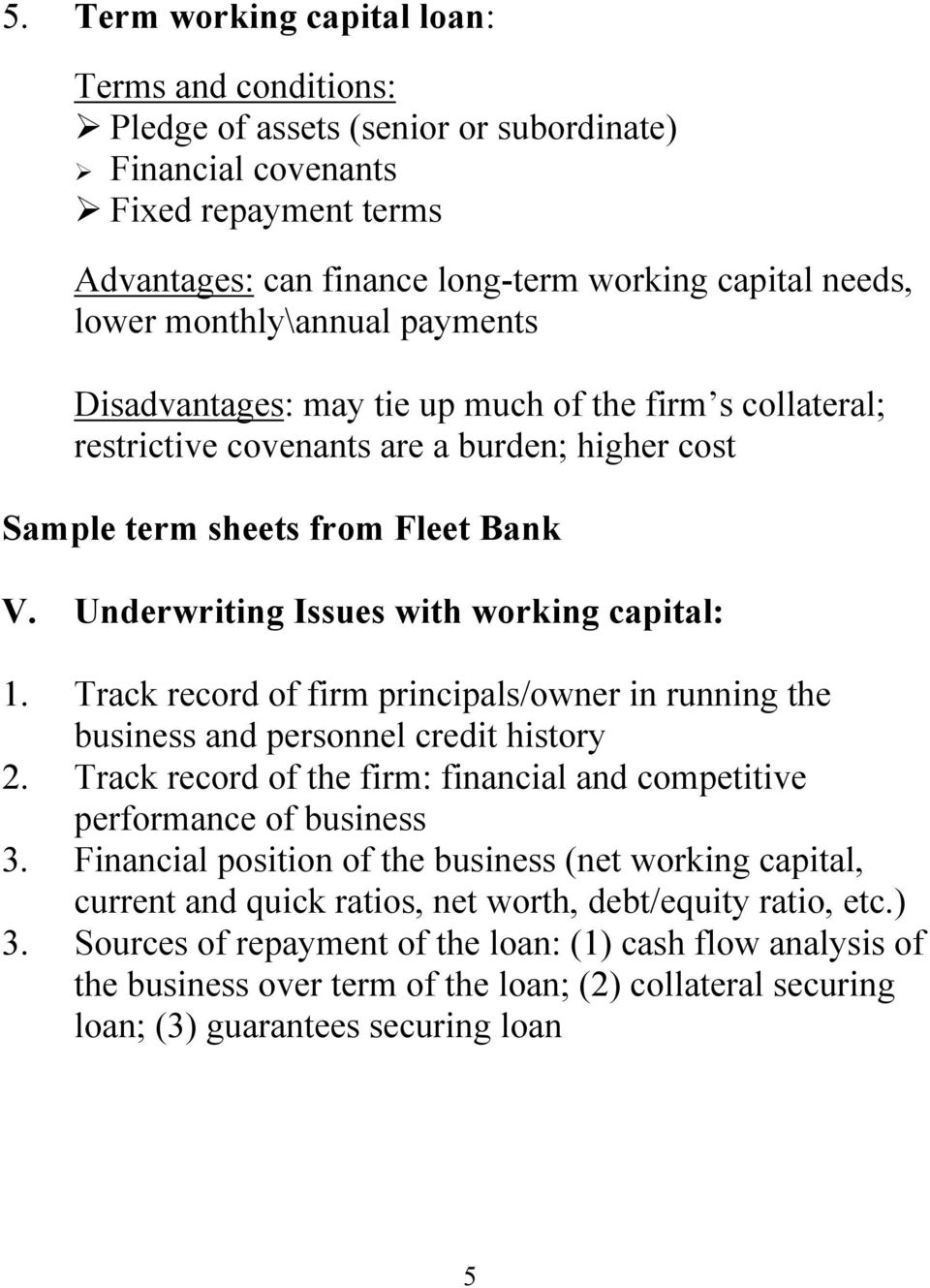 Underwriting Issues with working capital: 1. Track record of firm principals/owner in running the business and personnel credit history 2.