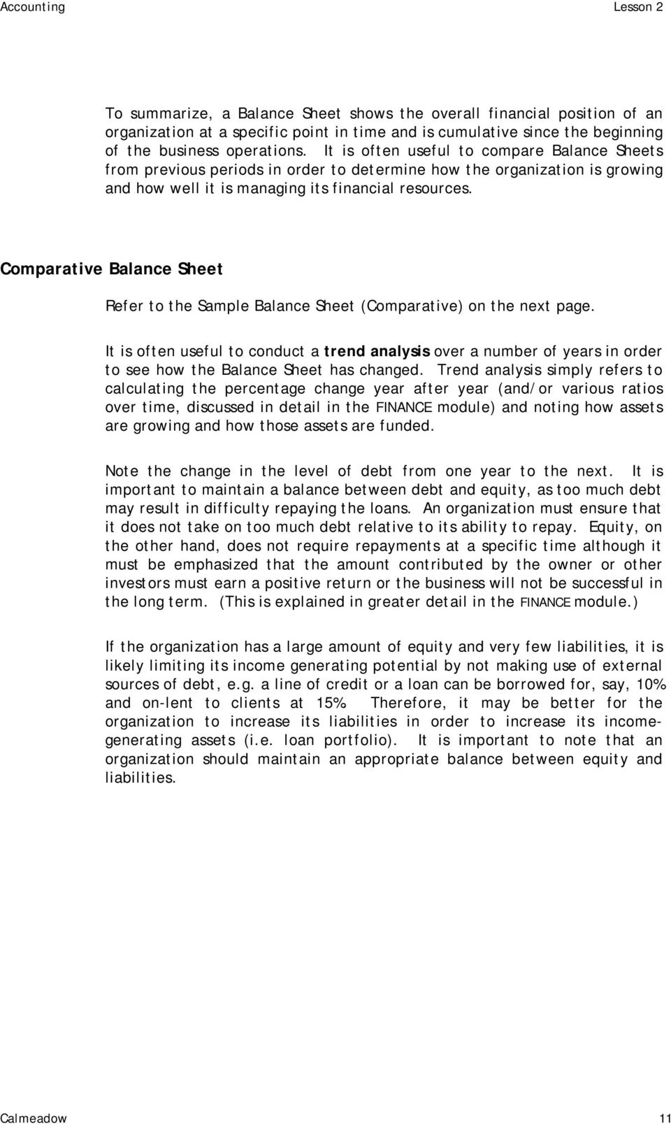 Comparative Balance Sheet Refer to the Sample Balance Sheet (Comparative) on the next page.