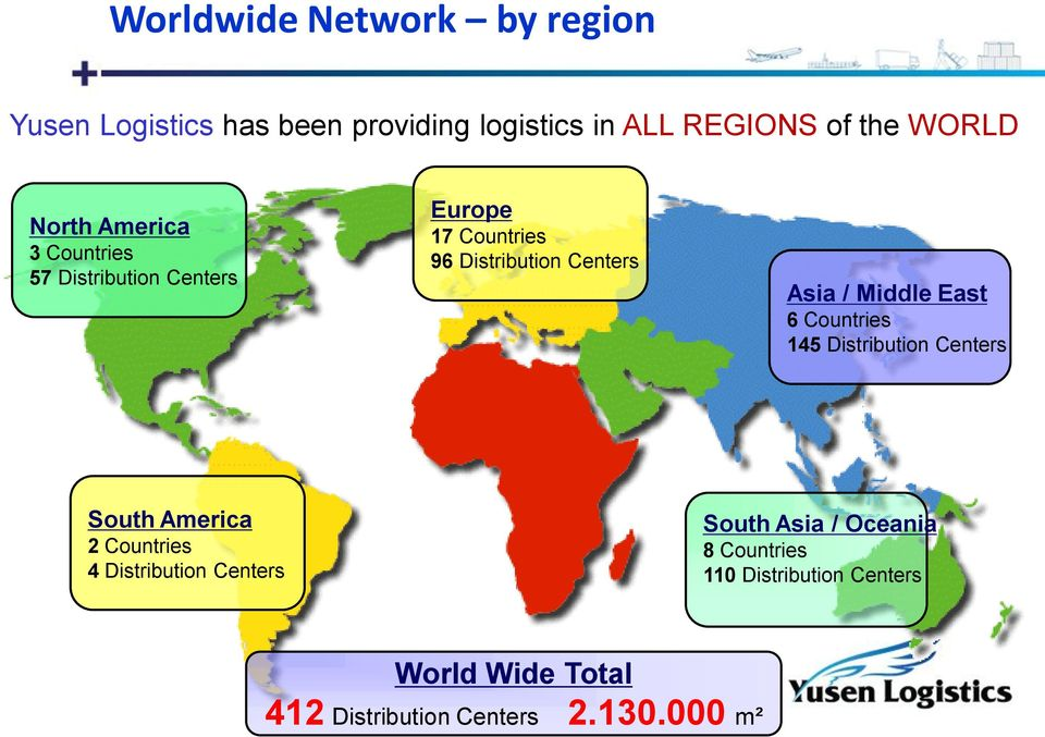 Middle East 6 Countries 145 Distribution Centers South America 2 Countries 4 Distribution Centers