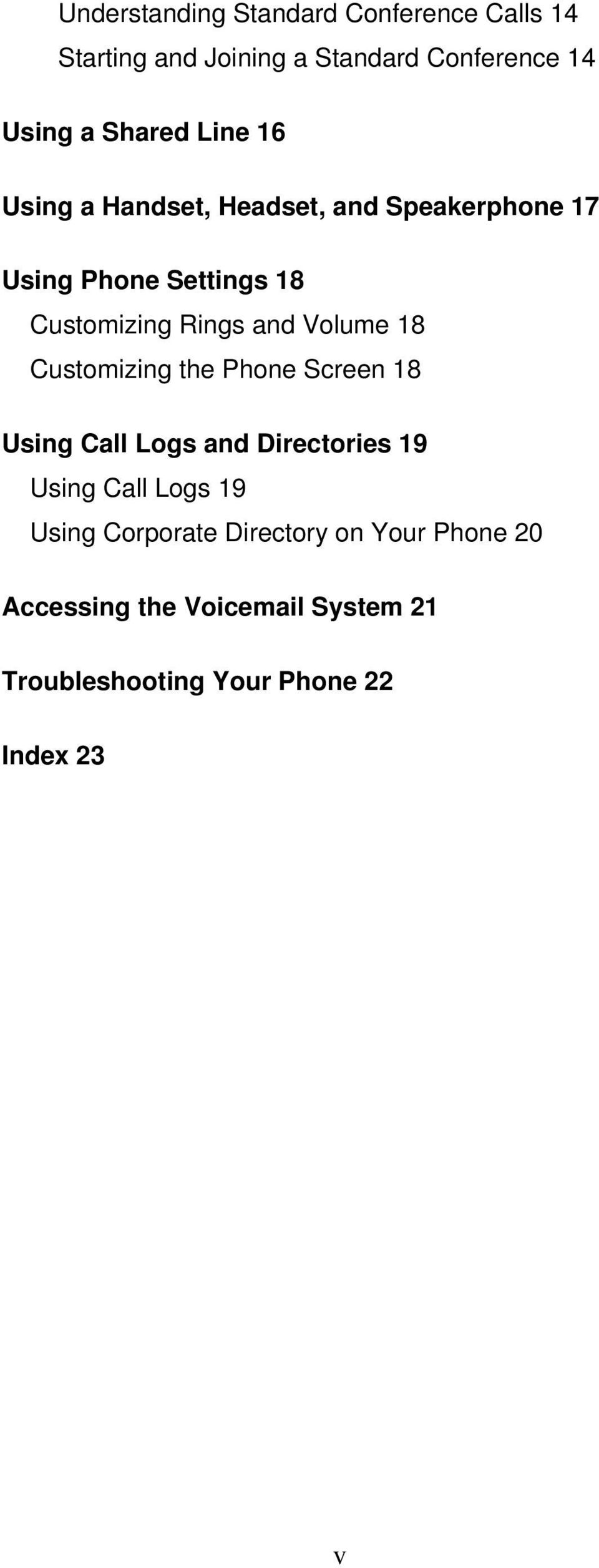 Volume 18 Customizing the Phone Screen 18 Using Call Logs and Directories 19 Using Call Logs 19 Using