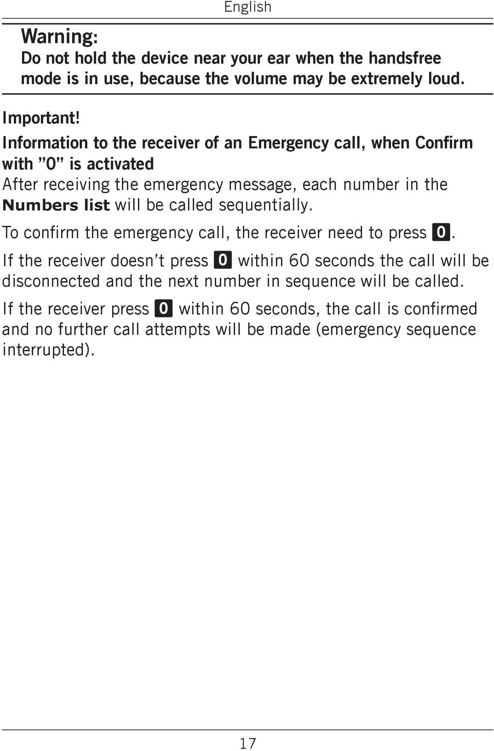called sequentially. To confirm the emergency call, the receiver need to press 0.