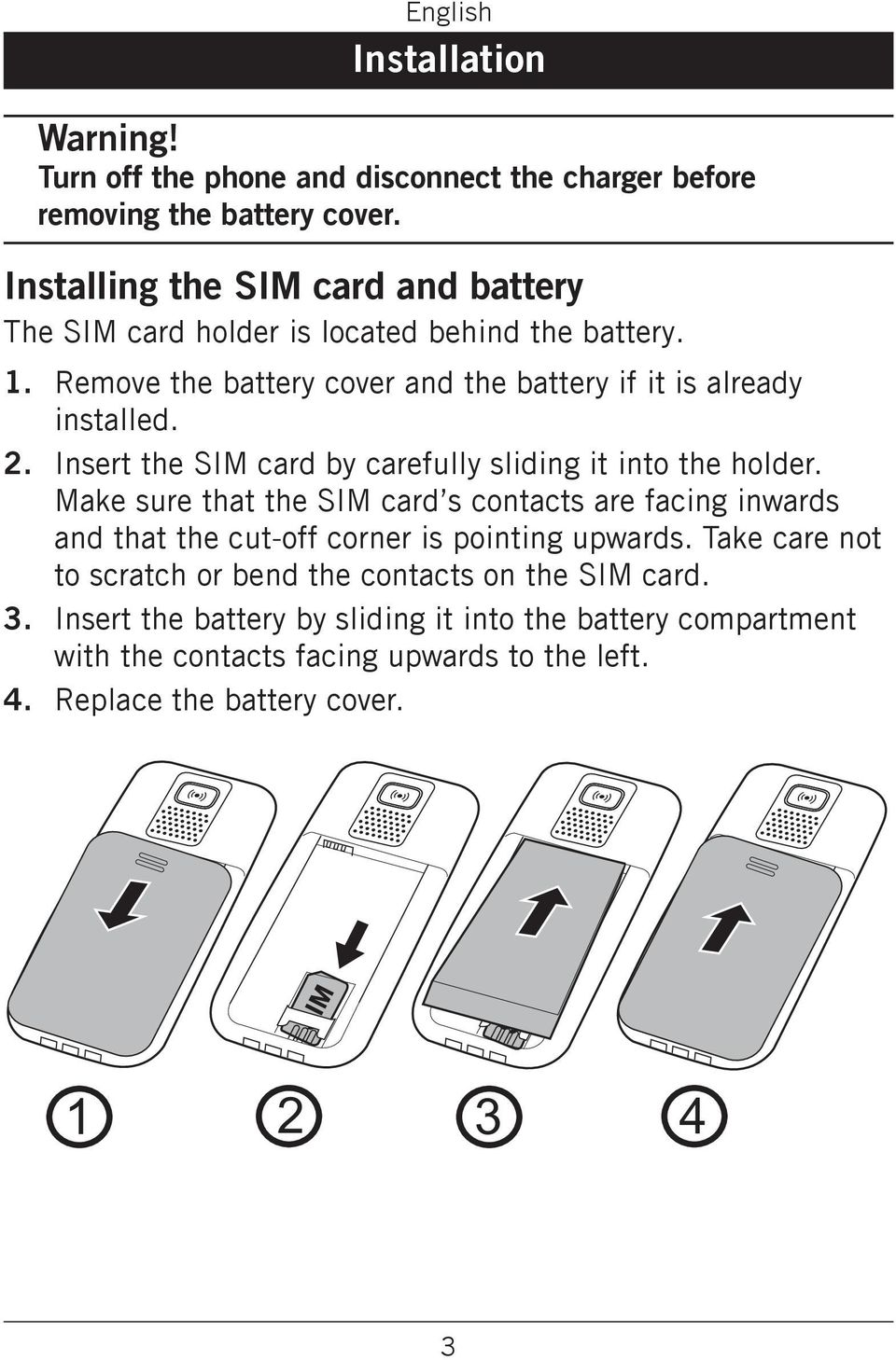 Insert the SIM card by carefully sliding it into the holder.