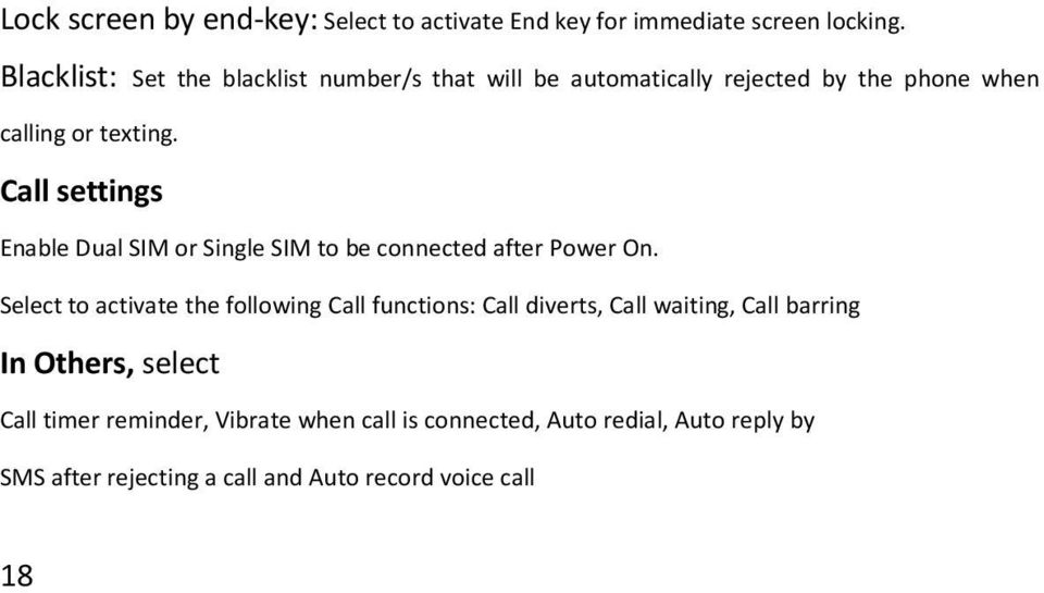 Call settings Enable Dual SIM or Single SIM to be connected after Power On.