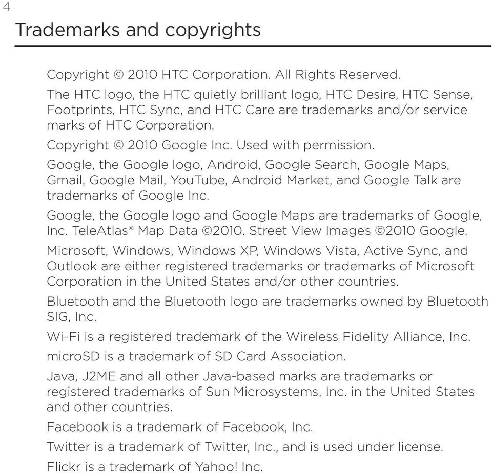 Used with permission. Google, the Google logo, Android, Google Search, Google Maps, Gmail, Google Mail, YouTube, Android Market, and Google Talk are trademarks of Google Inc.