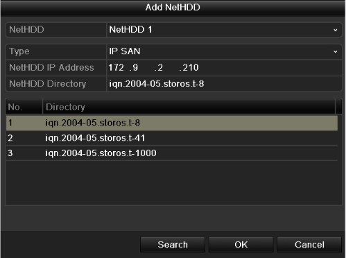 Figure 10. 7 Add NAS Disk Add IP SAN: 1) Enter the NetHDD IP address in the text field. 2) Click the Search button to search the available IP SAN disks.