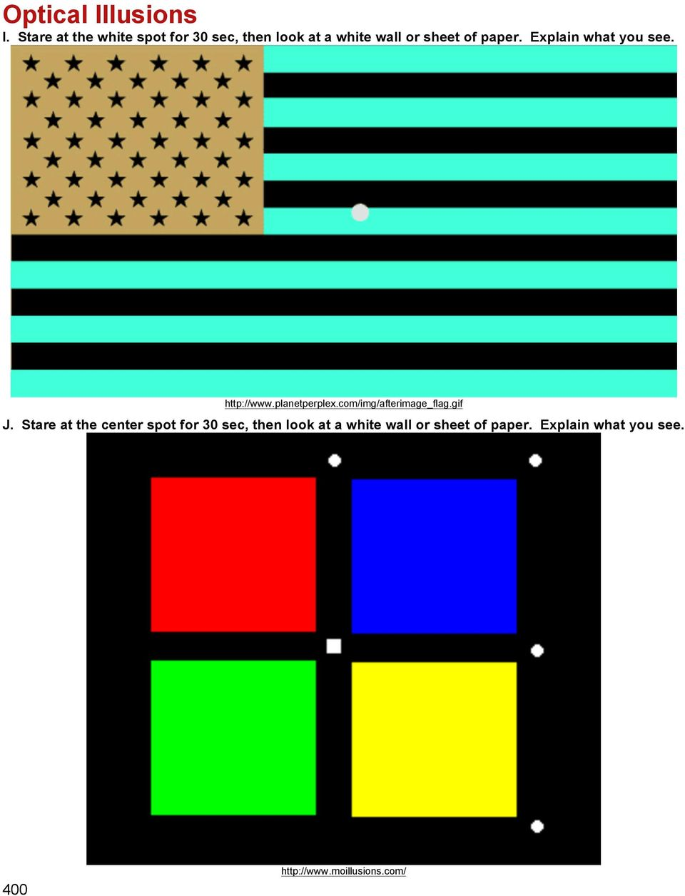 Explain what you see. http://www.planetperplex.com/img/afterimage_flag.gif J.