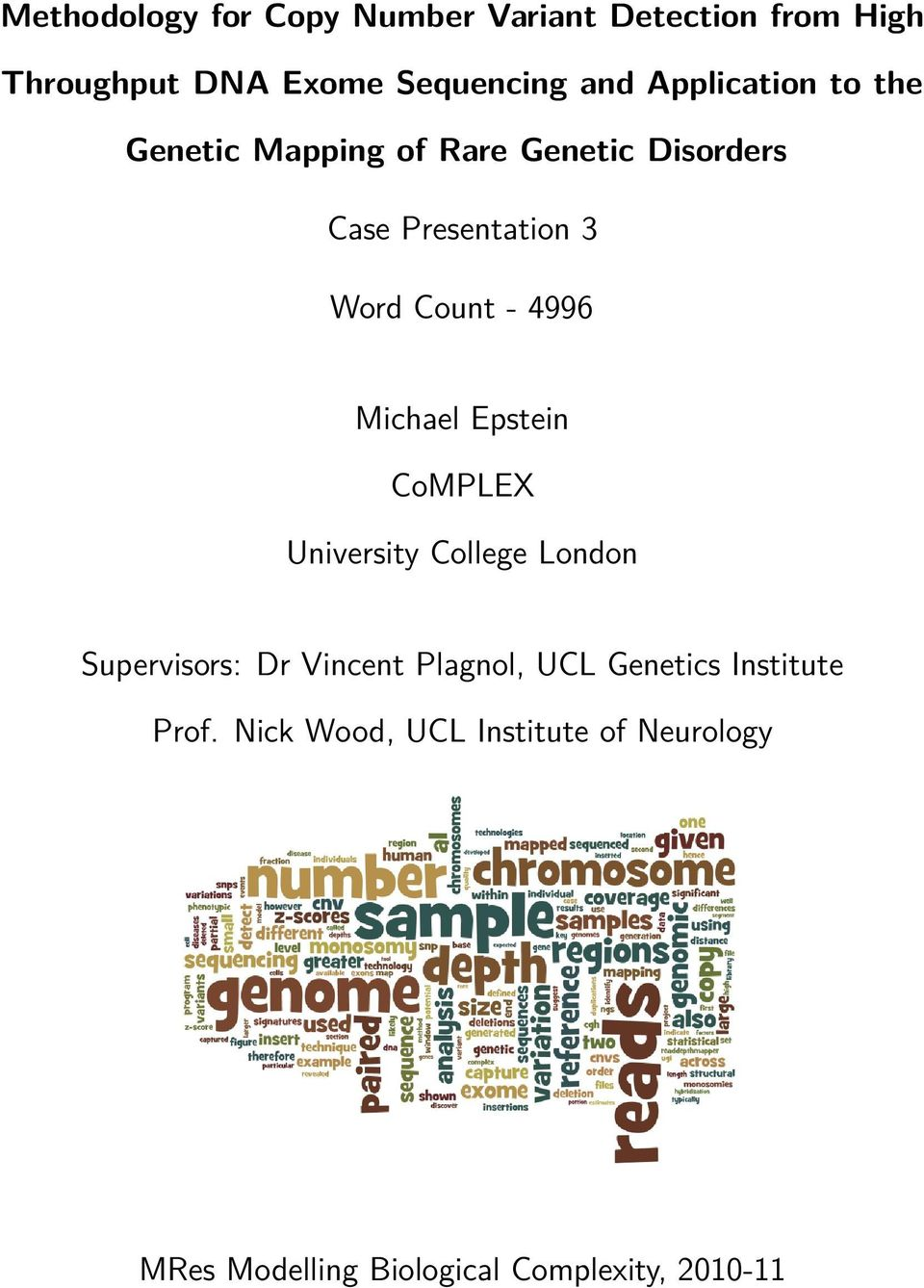 4996 Michael Epstein CoMPLEX University College London Supervisors: Dr Vincent Plagnol, UCL