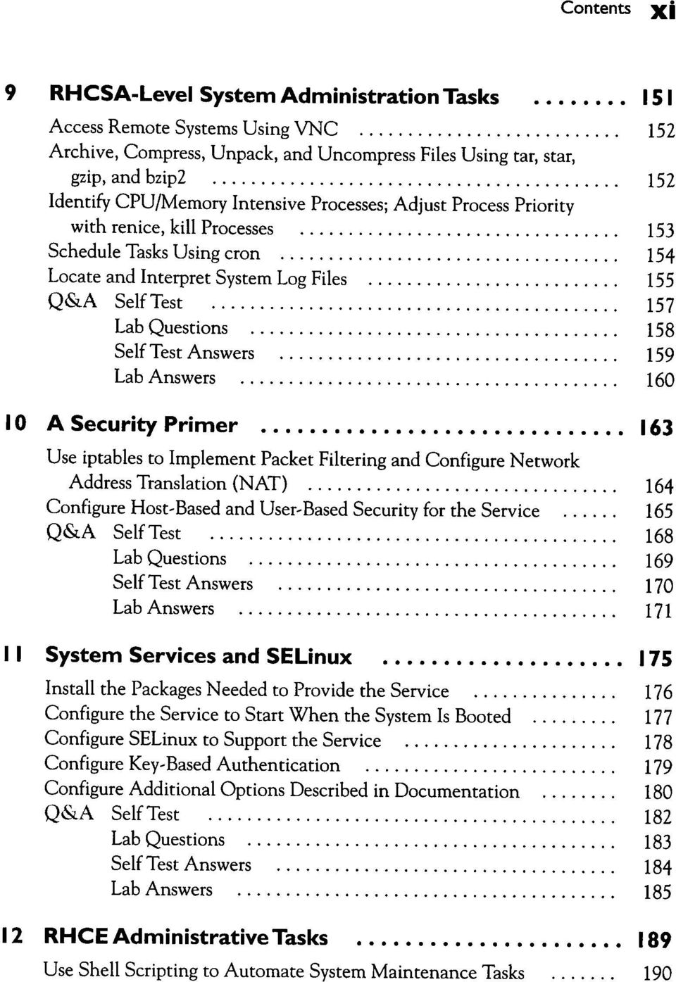 Answers 159 Lab Answers 160 10 A Security Primer 163 Use iptables to Implement Packet Filtering and Configure Network Address Translation (NAT) 164 Configure Host-Based and User-Based Security for