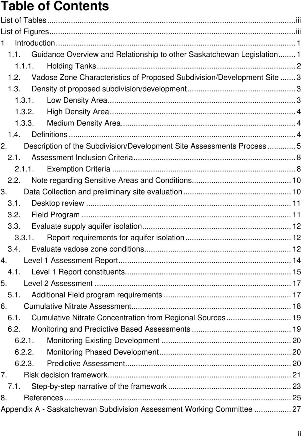.. 4 1.4. Definitions... 4 2. Description of the Subdivision/Development Site Assessments Process... 5 2.1. Assessment Inclusion Criteria... 8 2.1.1. Exemption Criteria... 8 2.2. Note regarding Sensitive Areas and Conditions.