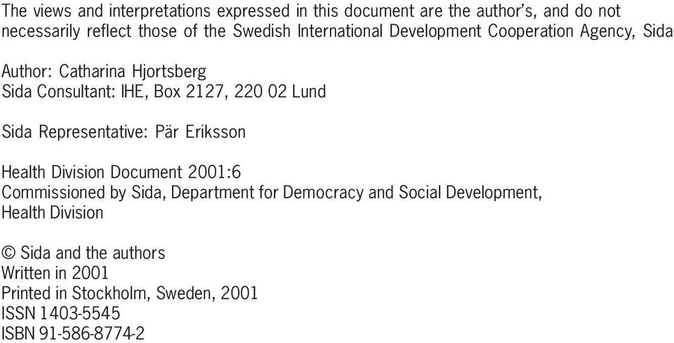 Sida Representative: Pär Eriksson Health Division Document 2001:6 Commissioned by Sida, Department for Democracy and Social