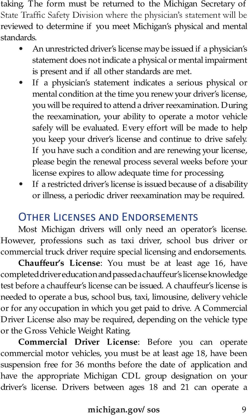 An unrestricted driver s license may be issued if a physician s statement does not indicate a physical or mental impairment is present and if all other standards are met.