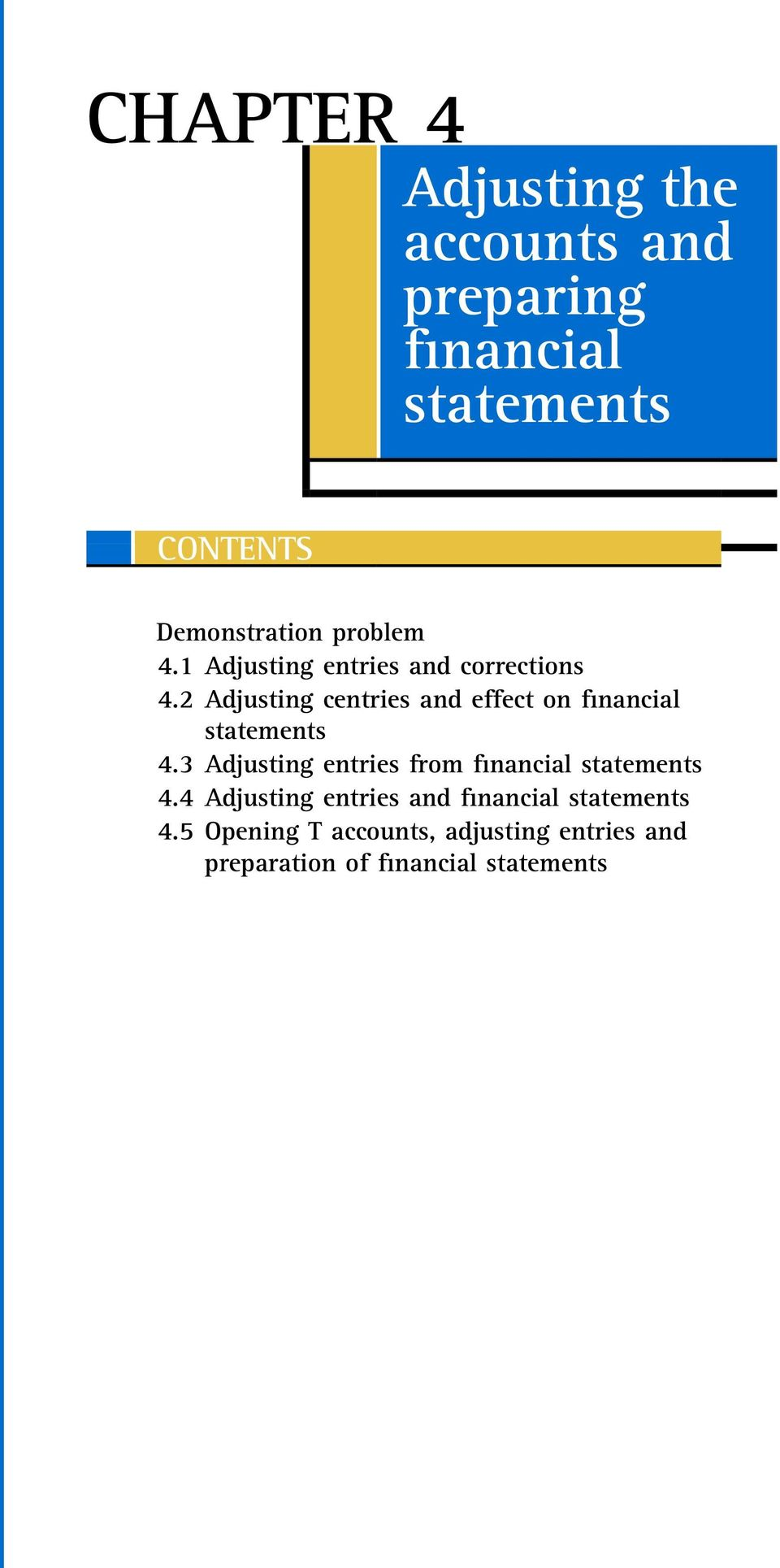 2 Adjusting centries and effect on financial statements 4.