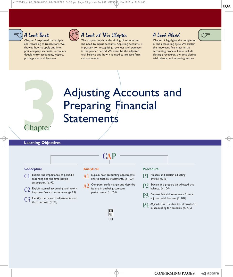A Look at This Chapter This chapter explains the timing of reports and the need to adjust accounts. Adjusting accounts is important for recognizing revenues and expenses in the proper period.
