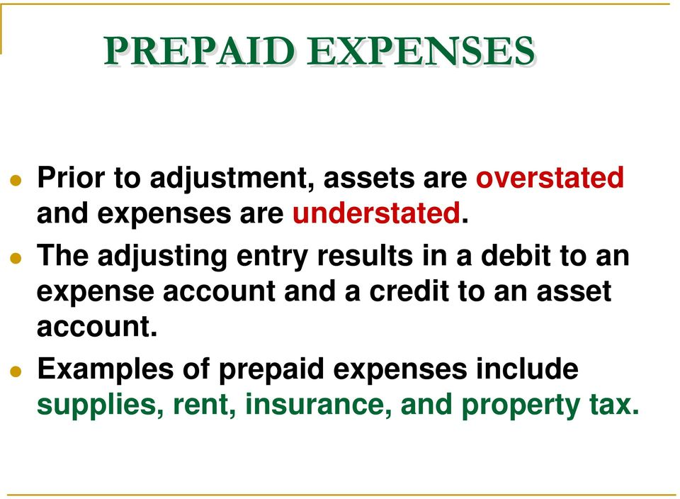 The adjusting entry results in a debit to an expense account and a
