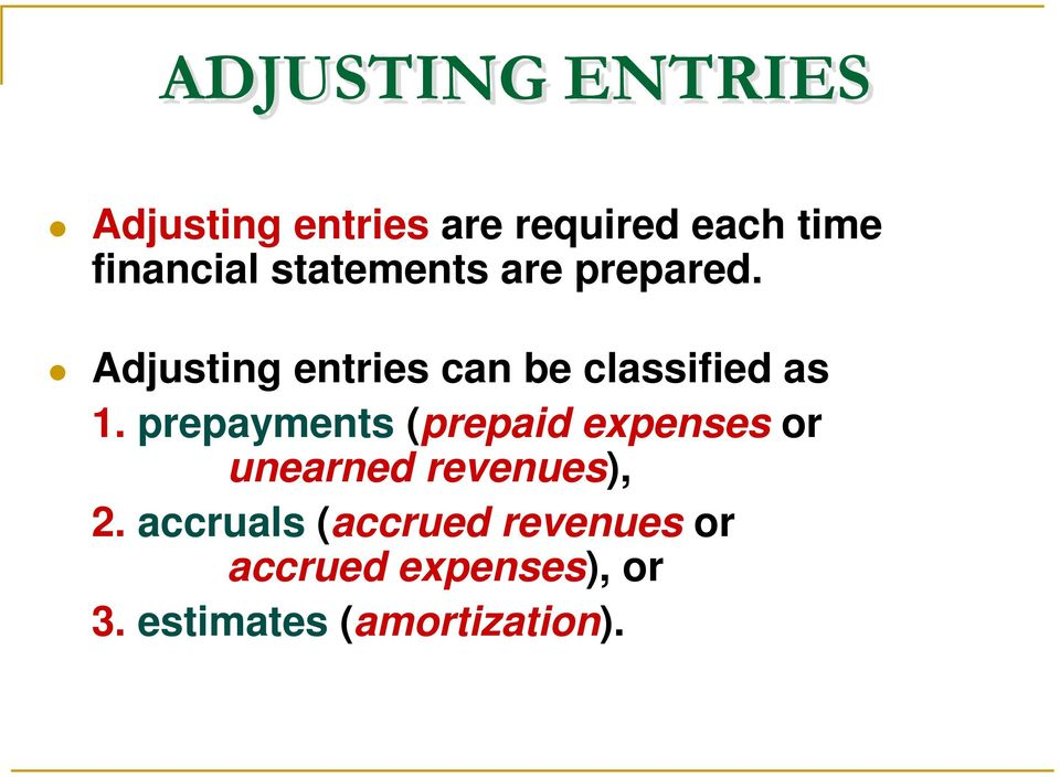 Adjusting entries can be classified as 1.