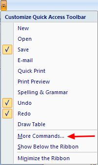 Adding a Tool to the Quick Access Toolbar Continued 2) A drop down box will appear with several options to choose from. Click on the tools you would like added to the toolbar.