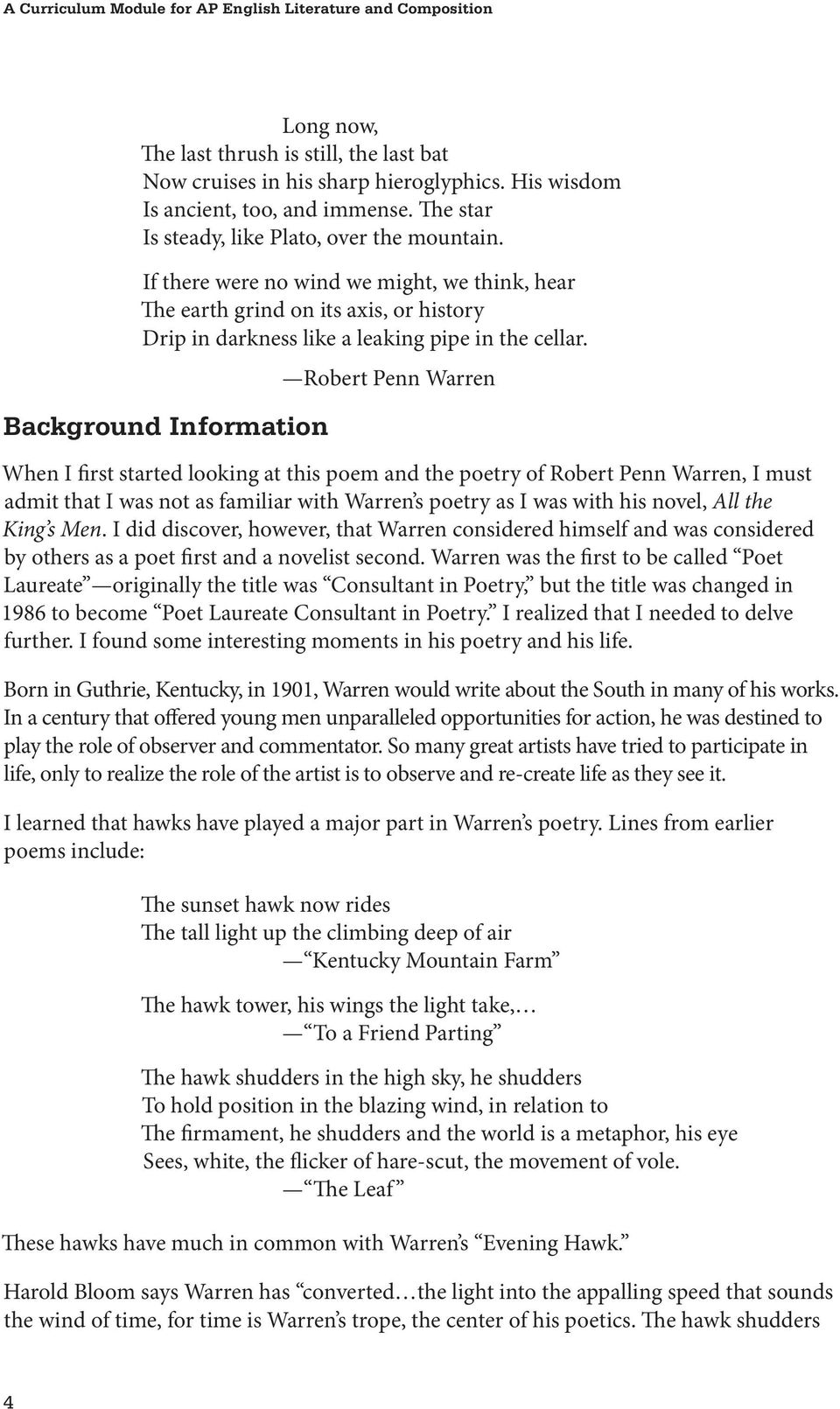 Robert Penn Warren Background Information When I first started looking at this poem and the poetry of Robert Penn Warren, I must admit that I was not as familiar with Warren s poetry as I was with