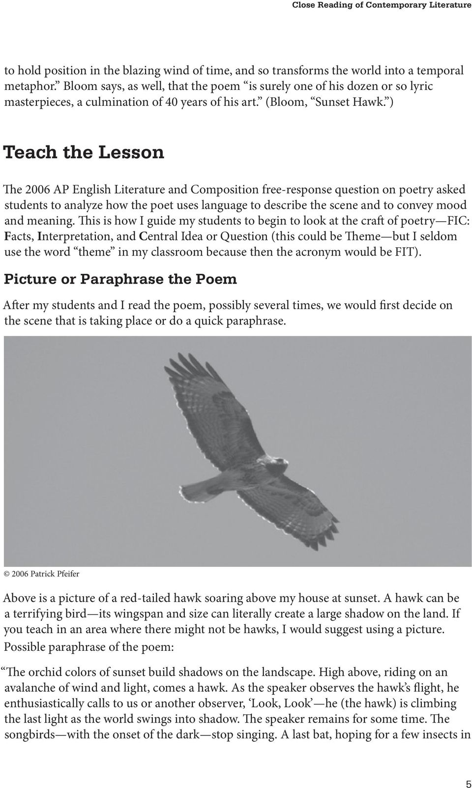 ) Teach the Lesson The 2006 AP English Literature and Composition free-response question on poetry asked students to analyze how the poet uses language to describe the scene and to convey mood and