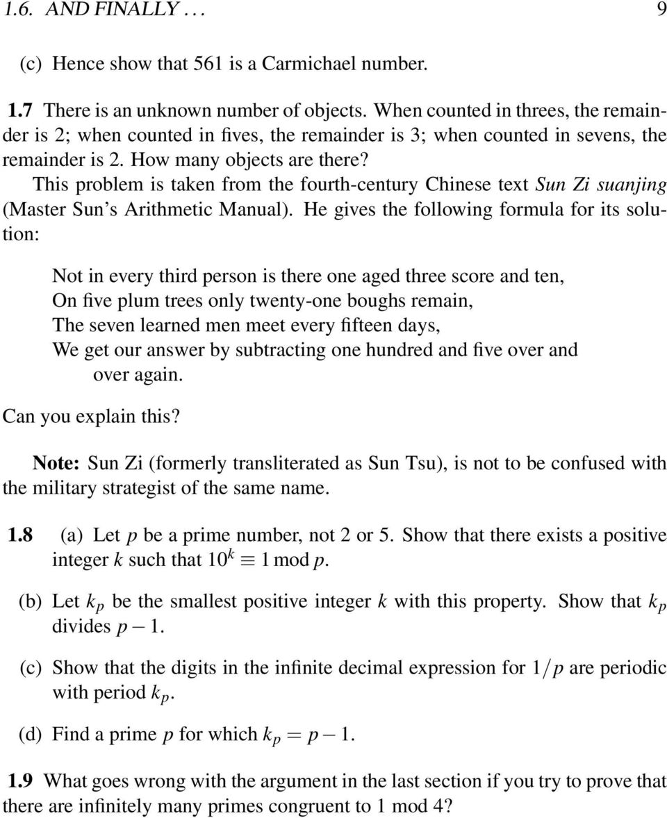 This problem is taken from the fourth-century Chinese text Sun Zi suanjing (Master Sun s Arithmetic Manual).