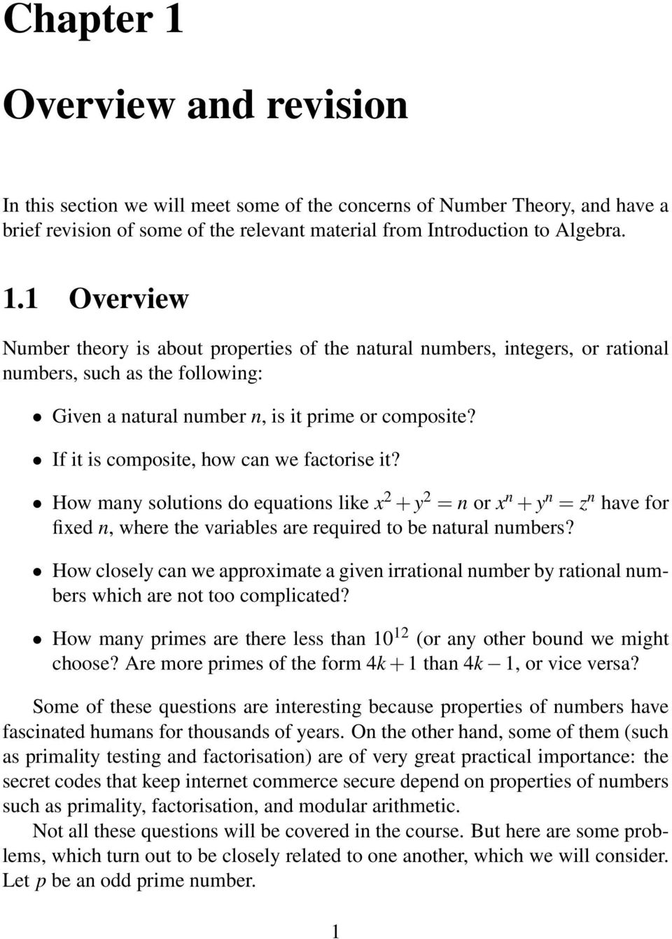 How closely can we approximate a given irrational number by rational numbers which are not too complicated? How many primes are there less than 10 12 (or any other bound we might choose?