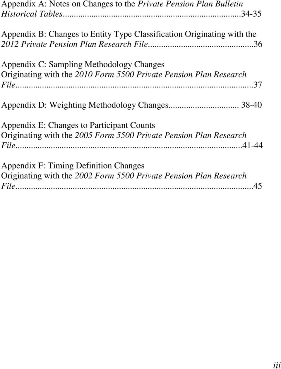 ..36 Appendix C: Sampling Methodology Changes Originating with the 2010 Form 5500 Private Pension Plan Research File.