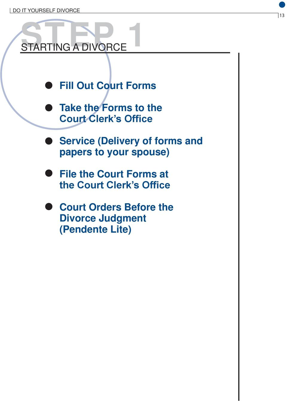 of forms and papers to your spouse) File the Court Forms at the
