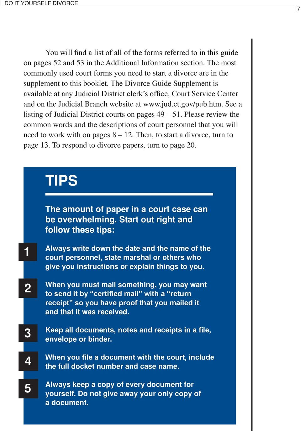 The Divorce Guide Supplement is available at any Judicial District clerk s office, Court Service Center and on the Judicial Branch website at www.jud.ct.gov/pub.htm.