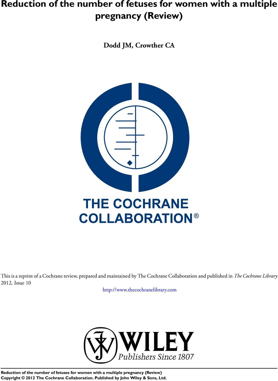 prepared and maintained by The Cochrane Collaboration and published in