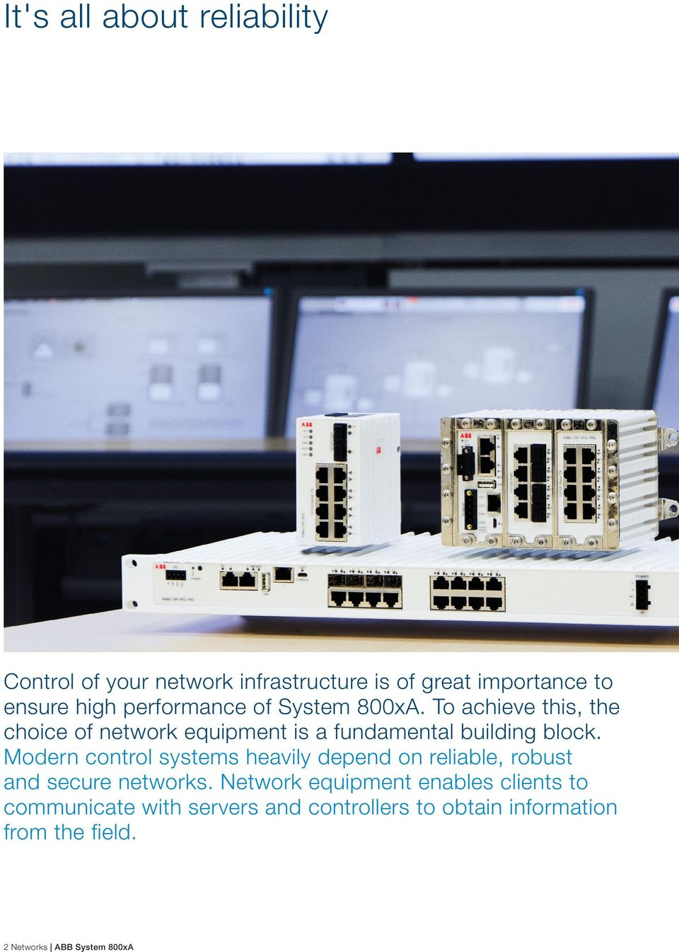 Modern control systems heavily depend on reliable, robust and secure networks.