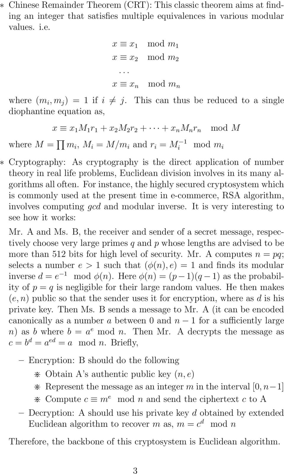 diophantine equation as, mod m n x x 1 M 1 r 1 + x 2 M 2 r 2 + + x n M n r n where M = m i, M i = M/m i and r i = M 1 i This can thus be reduced to a single mod m i mod M Cryptography: As