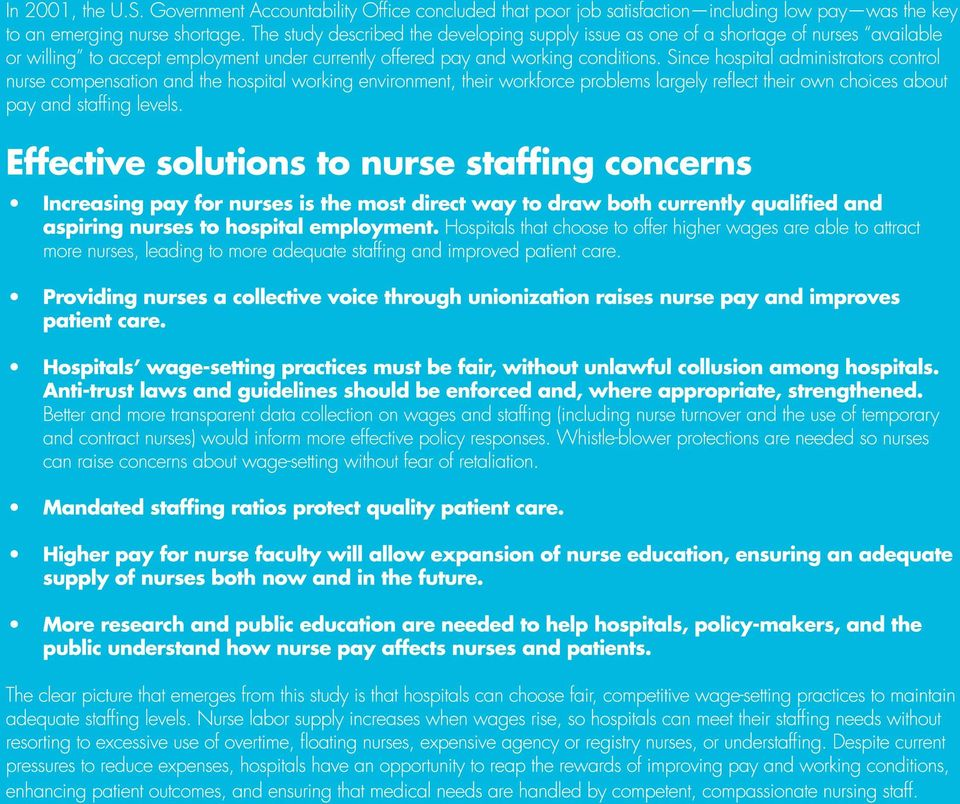 Since hospital administrators control nurse compensation and the hospital working environment, their workforce problems largely refl ect their own choices about pay and staffi ng levels.