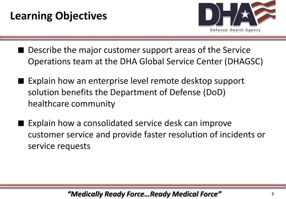 Department of Defense (DoD) healthcare community Explain how a consolidated service desk can improve