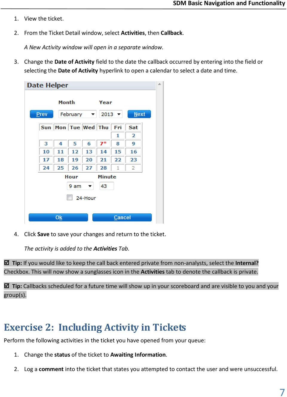 Click Save to save your changes and return to the ticket. The activity is added to the Activities Tab.