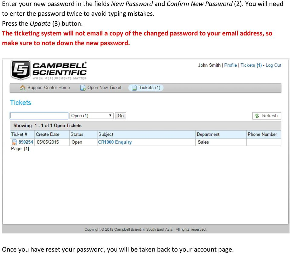 The ticketing system will not email a copy of the changed password to your email address, so make