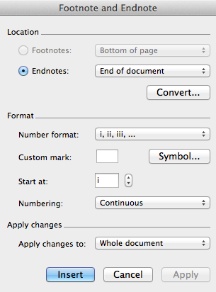 Converting Notes 1. Click on the word Insert in the Apple menu bar. 2. Click on the Footnote option. 3. The Footnote and Endnote dialog will appear. 4. Click on the Convert button. 5.