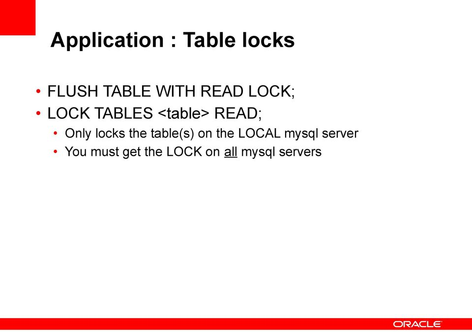 locks the table(s) on the LOCAL mysql