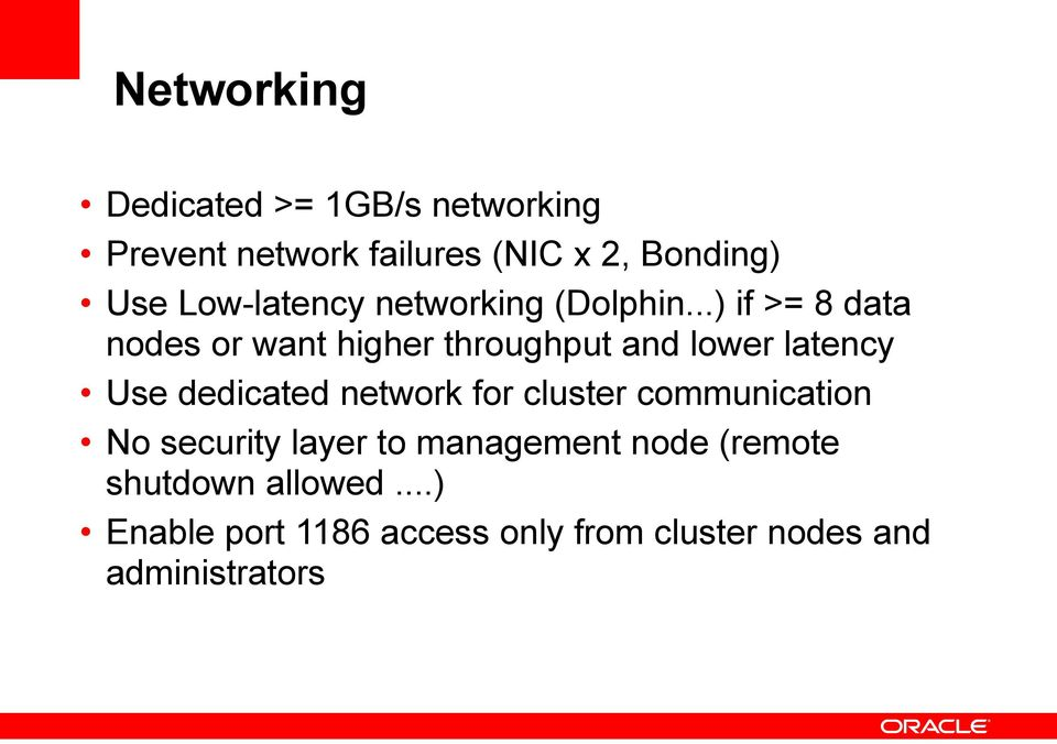..) if >= 8 data nodes or want higher throughput and lower latency Use dedicated network
