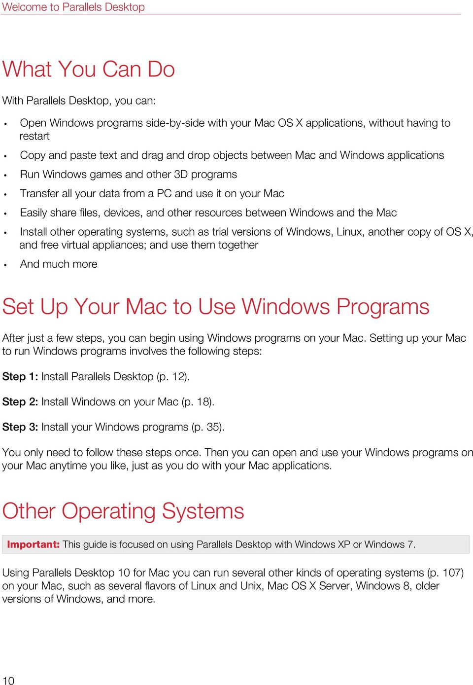 resources between Windows and the Mac Install other operating systems, such as trial versions of Windows, Linux, another copy of OS X, and free virtual appliances; and use them together And much more