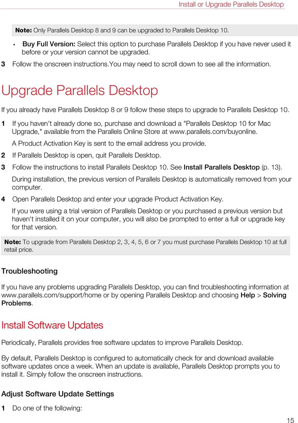 you may need to scroll down to see all the information. Upgrade Parallels Desktop If you already have Parallels Desktop 8 or 9 follow these steps to upgrade to Parallels Desktop 10.