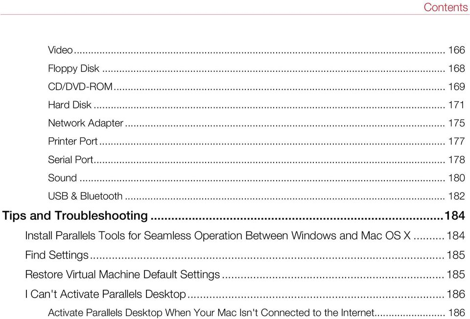 ..184 Install Parallels Tools for Seamless Operation Between Windows and Mac OS X... 184 Find Settings.