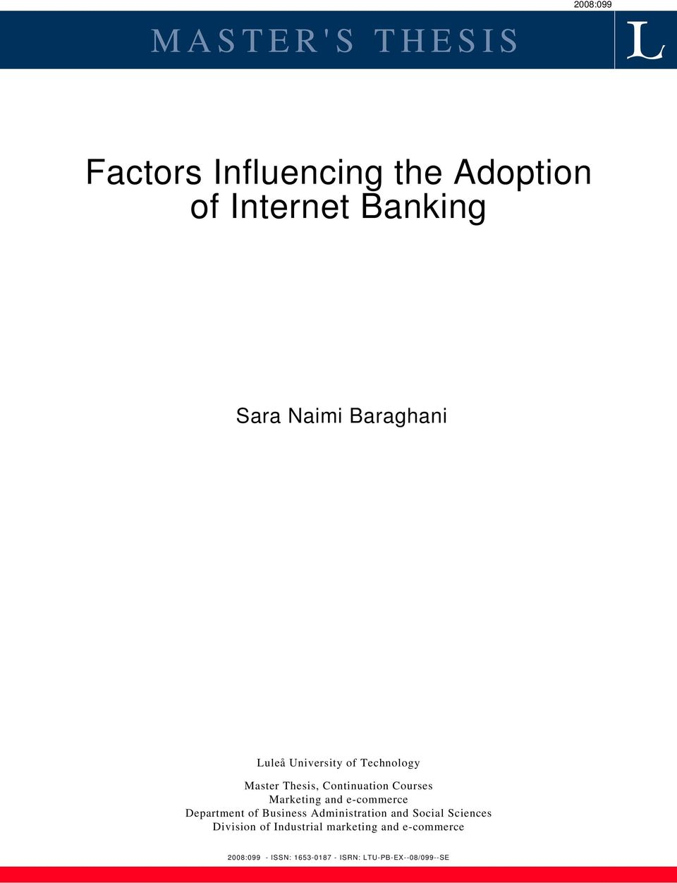 master thesis on internet banking Topic: internet banking do you require assistance with a doctorate dissertation, a doctorate thesis, or a doctoral research proposal about internet banking.
