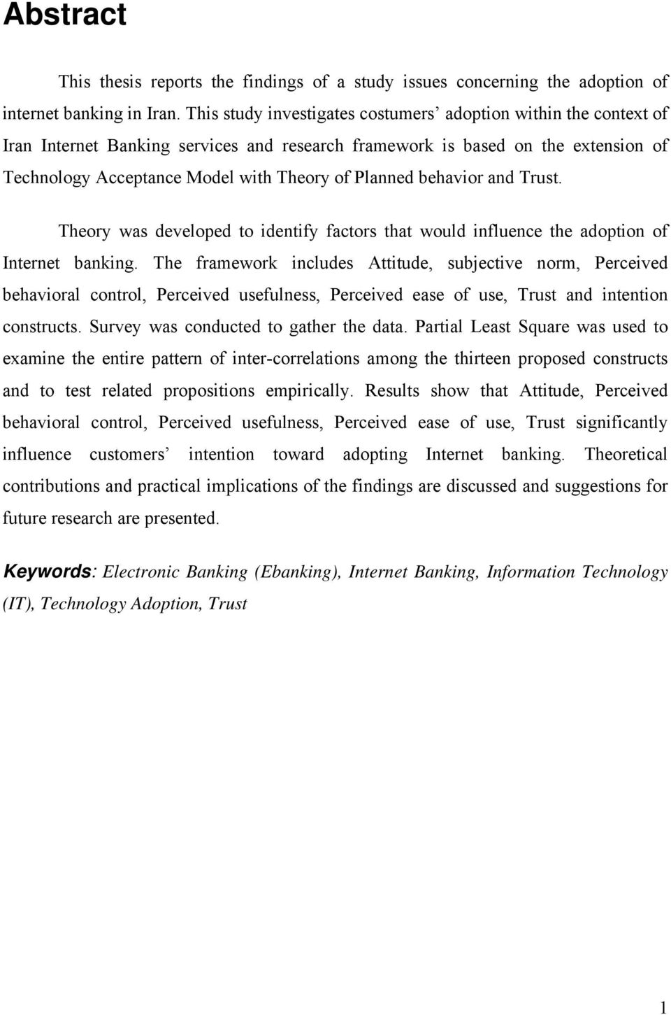 dissertation proposal on internet banking The main objective of this thesis is to assess the effect of internet banking in  ghana with cal bank, unibank and prudential bank as case.