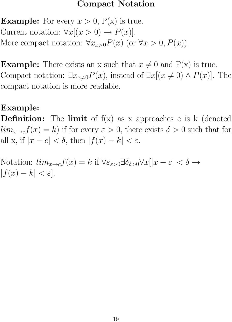 Compact notation: x x =0 P(x), instead of x[(x 0) P(x)]. The compact notation is more readable.
