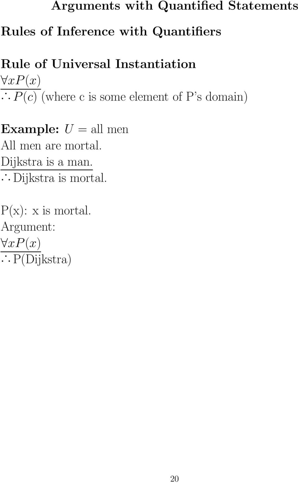 element of P s domain) Example: U = all men All men are mortal.