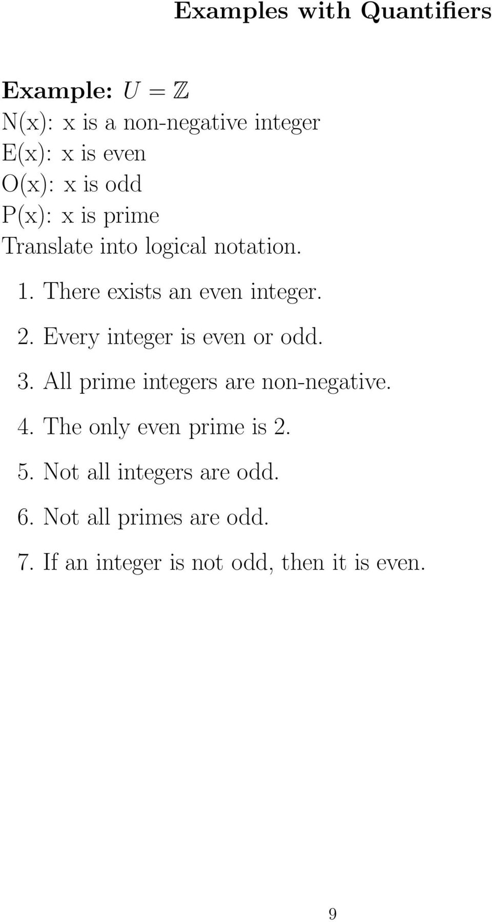 Every integer is even or odd. 3. All prime integers are non-negative. 4. The only even prime is 2.
